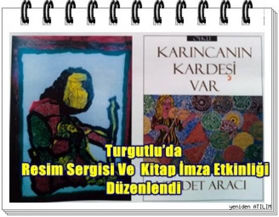 Turgutlu'da Resim Sergisi Ve Kitap İmza Etkinliği Düzenlendi