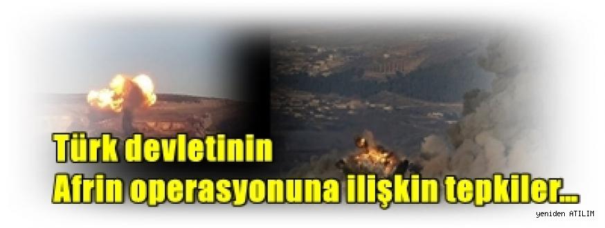 Türk devletinin Afrin operasyonuna ilişkin tepkiler…