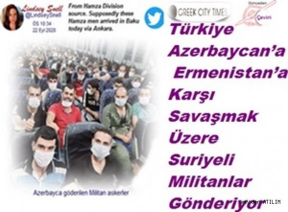 Türkiye Azerbaycan'a Ermenistan'a Karşı Savaşmak Üzere Suriyeli Militanlar Gönderiyor
