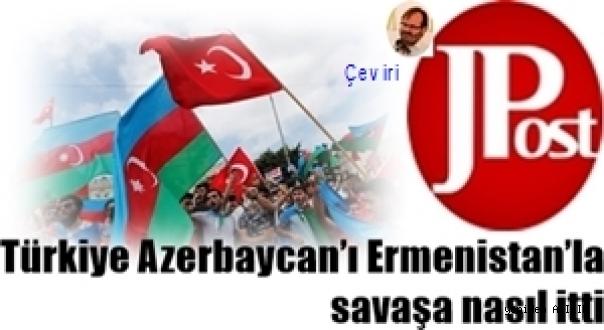 Türkiye Azerbaycan'ı Ermenistan'la savaşa nasıl itti /   Seth J. Frantz