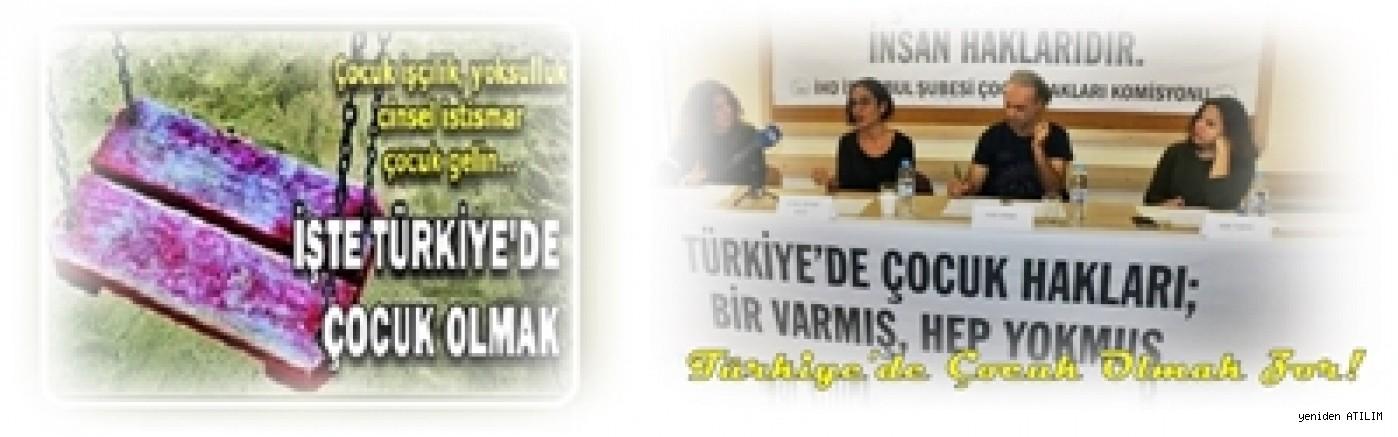 Türkiye'de çocuk olmak, hakları; bir varmış, hep yokmuş'