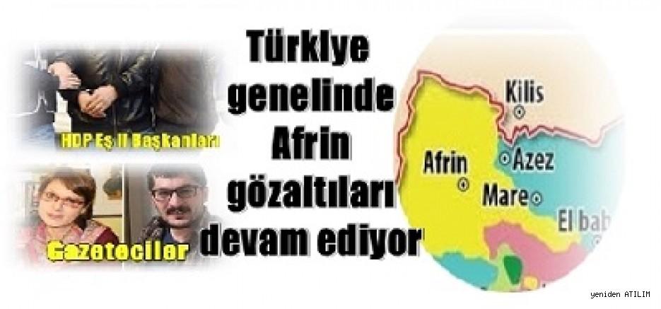Türkiye genelinde Afrin gözaltıları devam ediyor