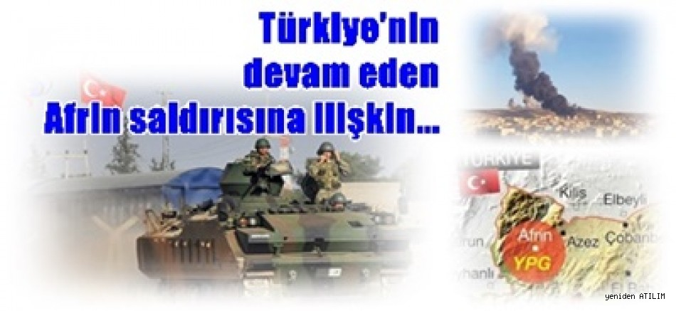 Türkiye'nin devam eden Afrin saldırısına ilişkin