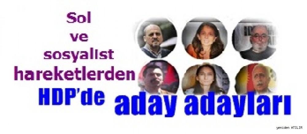 Türkiye sol ve sosyalist hareketlerden birçok temsilci HDP'den  aday adayı