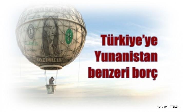 Türkiye'ye Yunanistan benzeri borç