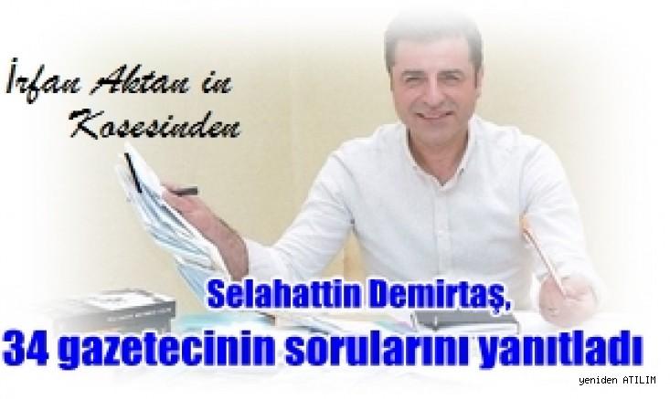 Tutuklu HDP Eski Eş Başkanlarından Selahattin Demirtaş; 34 gazetecinin sorularını yanıtladı