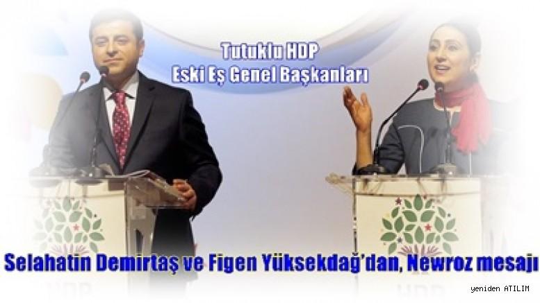 Tutuklu HDP eski Eş Genel Başkanları Selahatin Demirtaş ve Figen Yüksekdağ'dan, Newroz mesajı