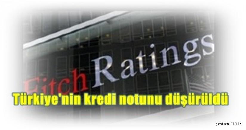 Uluslararası kredi derecelendirme kuruluşu Fitch:Türkiye'nin kredi notunu düşürdü