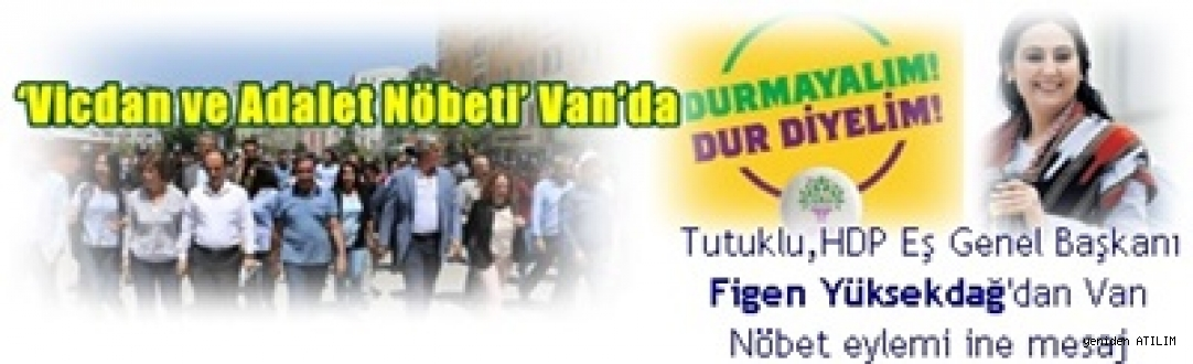 Van'ın devraldığı Vicdan ve Adalet Nöbeti'i polis ablukasında