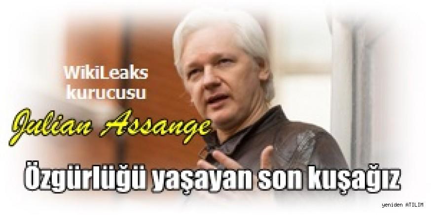 WikiLeaks kurucusu Julian Assange:   Özgürlüğü yaşayan son kuşağız