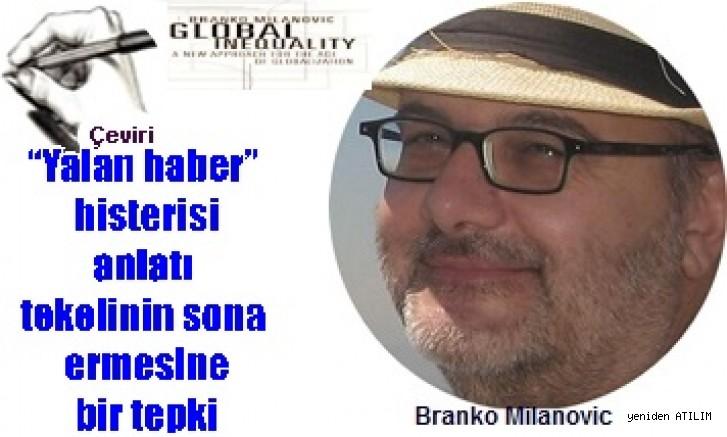 """""""Yalan haber"""" histerisi anlatı tekelinin sona ermesine bir tepki /  Branko Milanovic"""