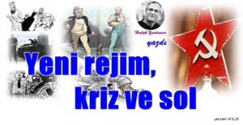Yeni rejim, kriz ve sol / Haluk Yurtsever