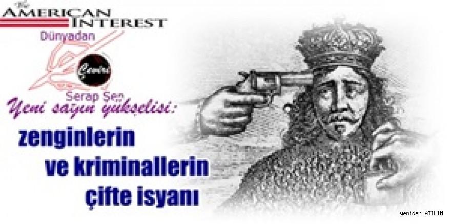 Yeni sağın yükselişi:  zenginlerin ve kriminallerin çifte isyanı  Nils Gilman