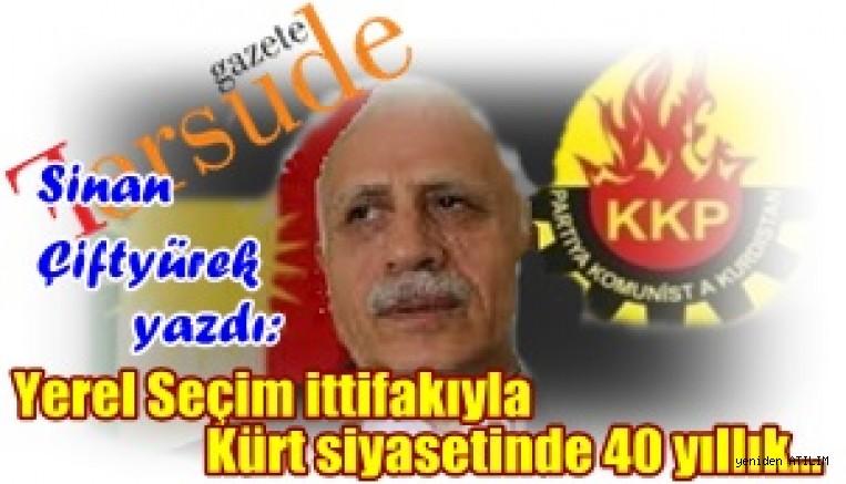 Yerel Seçim ittifakıyla Kürt siyasetinde 40 yıllık katılaşmış duvardan gedik açtık! / Sinan Çiftyürek