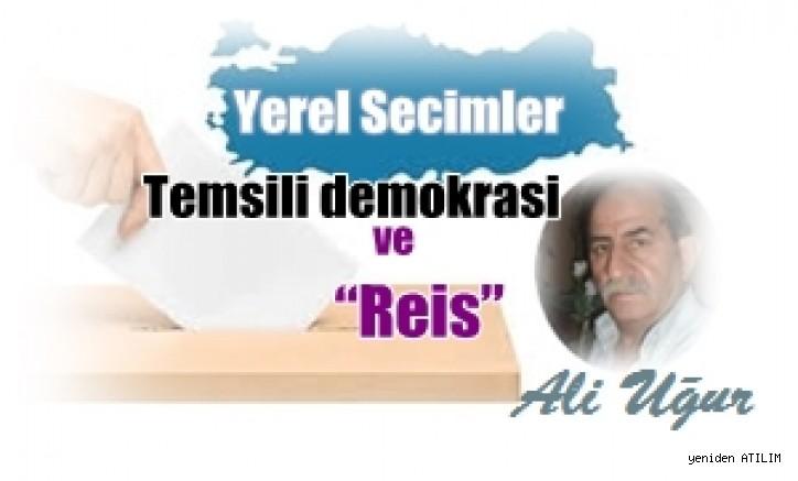 """Yerel Secimler-Temsili demokrasi ve """"Reis"""""""