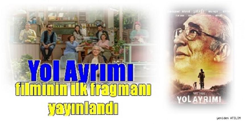 'Yol Ayrımı' fragmanı yayınlandı.